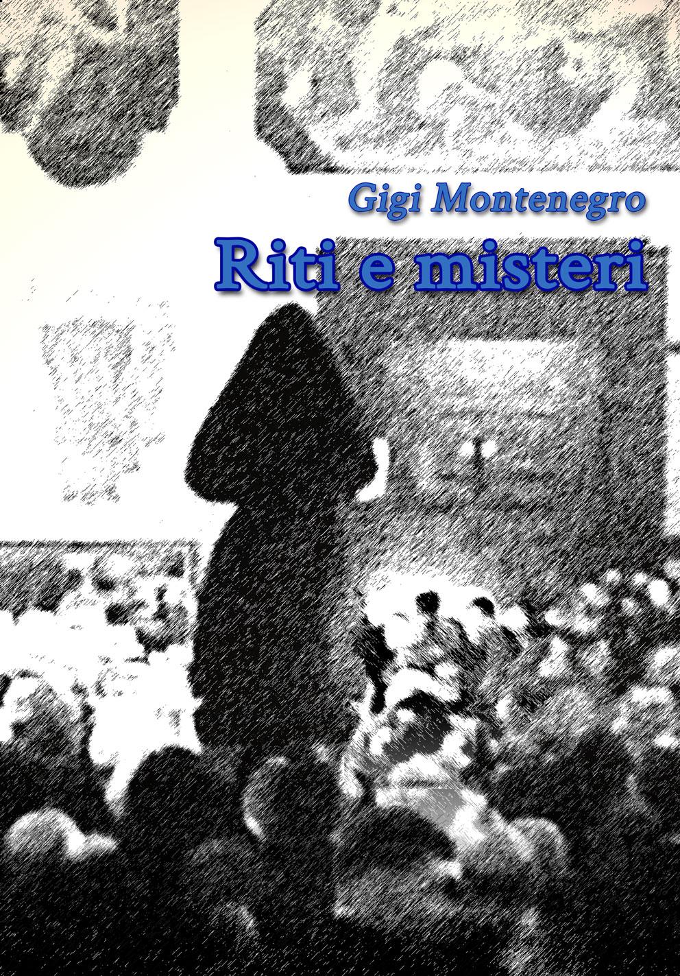 Riti e Misteri Gigi Montenegro